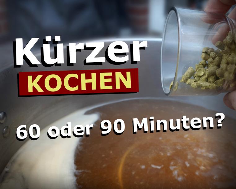 60 oder 90 Minuten Würze kürzer kochen?